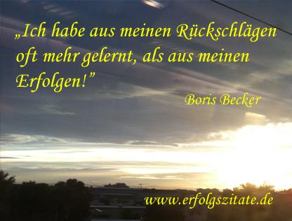 Boris Becker - Ich habe aus meinen Rückschlägen oft mehr gelernt, als aus meinen Erfolgen